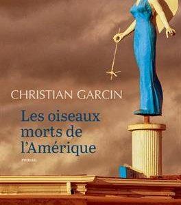 Les oiseaux morts de l'Amérique – Christian Garcin – Editions Actes Sud –