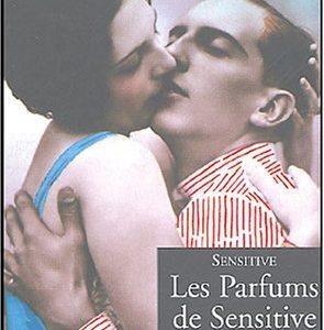Les Parfums de Sensitive – Lectures  amoureuses – La Musardine –