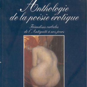 Anthologie de la poésie érotique – Friandises verbales de l'Antiquité à nos jours – Pierre Perret – Editions Nil –