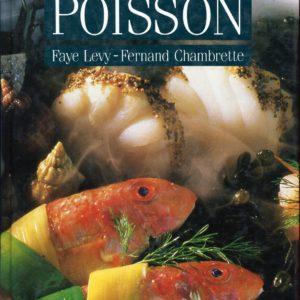 La cuisine du Poisson – Faye Levy – Fernand Chambrette – Flammarion –