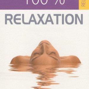 100 % relaxation – Apprendre à réduire et gérer son stress – Editions Idéo –