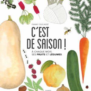 C'est de saison ! À chaque mois ses fruits et légumes – Fanny Ducassé – Editions De La Martinière jeunesse-