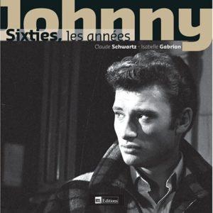Johnny – les années sixties – Claude Schwartz – Isabelle Gabrion – Editions Luc Pire –