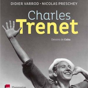 Charles Trenet – Didier Varrod – Nicolas Preschey – Dessins de Cabu – Editions Flammarion –