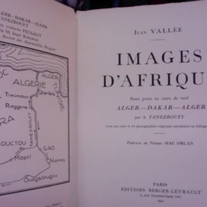 Images d'Afrique préfacées par Mac-Orlan – Jean Vallée – Editions Berger-Levrault – 1931