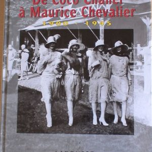 De Coco Chanel à Maurice Chevalier – 1900 – 1945 –  Collection Images Mémoire – Collectif – Editions Larousse –