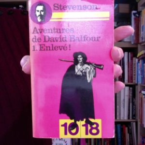 Aventures de David Balfour Tome 1 : Enlevé ! Collection 10/18 –  1976 –