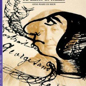 George Sand – Un diable de femme – Anne-Marie de Brem – Découvertes Gallimard –