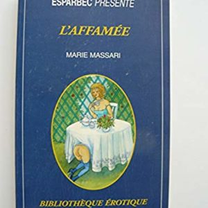 Esparbec présente : L'affamée – Marie Massari – Bibliothèque érotique – Média 1000 –