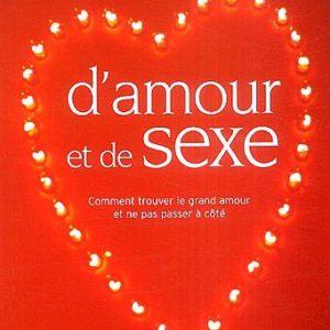 D'amour et de sexe – Comment trouver le grand amour et ne pas passer à côté – Brigitte Lahaie – Editions Marabout –