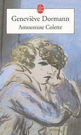 Amoureuse Colette – Geneviève Dormann – Le livre de poche n° 6296 – 1987