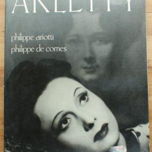 Arletty – Philippe Ariotti & Philippe de Comes – Editions Henri Veyrier –