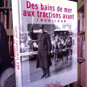 Des bains de mer aux tractions avant 1900 – 1945 – Images Mémoire – Collectif – Editions Larousse –