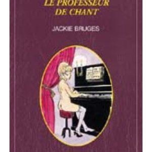 Esparbec présente : Le professeur de chant – Jackie Bruges – Bibliothèque érotique – Média 1000 –