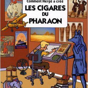 Comment Hergé a créé les cigares du Pharaon – Jean-Loup De La Batelière – BEDESTORY _ 2009 –