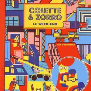 Colette & Zorro le week-end – Sol Undurraga – Editions la joie de lire –