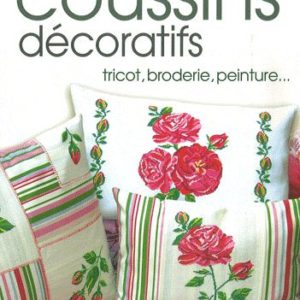 Coussins décoratifs tricot, broderie, peinture… Collection passion de créer – Editions ESI –