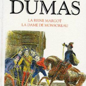 Les grand romans d'Alexandre Dumas : La Reine Margot – La Dame de Monsoreau – Collection Bouquins – Robert Laffont –
