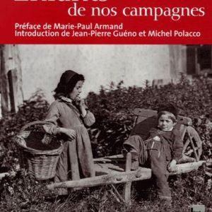 Enfants de nos campagnes – Préface de Marie-Paule Armand – Introduction de Jean-Pierre Guéno et Michel Polacco – Terres de France – Presses de la cité –