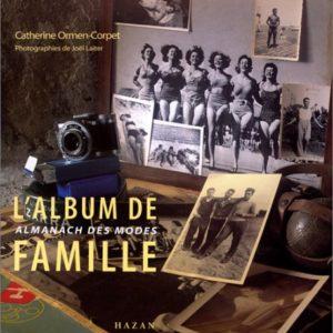 L'album de famille – Almanach des modes – Catherine Ormen-Corpet – Photographies de Joël Laiter – Editions Hazan –