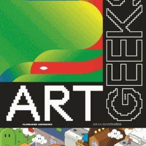 Art des Geeks – Floriane Herrero – De La Martinière –