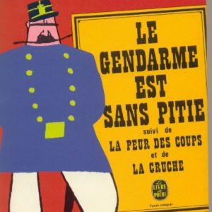 Le gendarme est sans pitié suivi de la peur des coups et de la cruche – Georges Courteline – Le livre de poche n° 4016 –