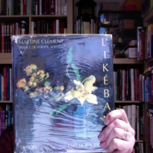 L'Art Floral Japonais – L'ikébana – Martine Clément – préface de Philippe Solers – Editions Denoël –