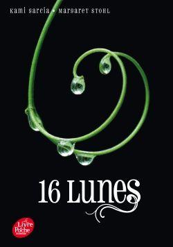 16 Lunes Tome 1 – Kami Garcia – Margaret Stohl – Le livre de poche jeunesse –