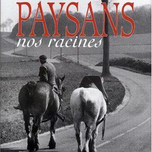 Paysans nos racines – Pierre Collombert – Jean-Pierre Coffe – Editions de Borée –