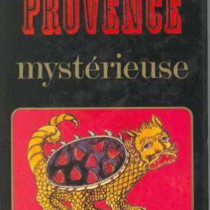 Guide de la Provence mystérieuse – Jean-Paul Clébert – Editions Tchou –