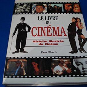 Le livre du cinéma – Histoire illustrée du Cinéma – Don Siach – Editions MLP –