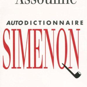 Auto dictionnaire Simenon – Pierre Assouline – Omnibus – Septembre 2009 –