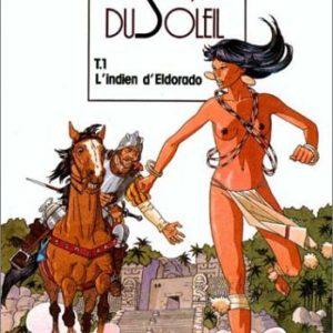 La sueur du Soleil Tome 1 : L'indien d'Eldorado – Harriet – Mata – Editions Glénat – E.O. 1988 –