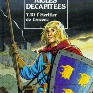 Les aigles Décapitées Tome 10 : L'héritier de Crozenc – Kraehn – Pierret – Editions Glénat – E.O. 1996 –