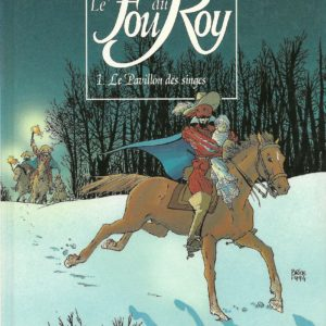 Le Fou du Roy Tome 1 Le Pavillon des singes – Cothias – Goepfert – Editions Glénat – E.O. 1995 –
