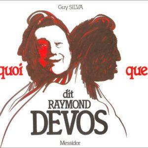 Quoi que dit Raymond Devos – Guy Silva – Editions Messidor –