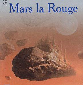 Mars la Rouge – Kim Stanley Robinson – Pocket –