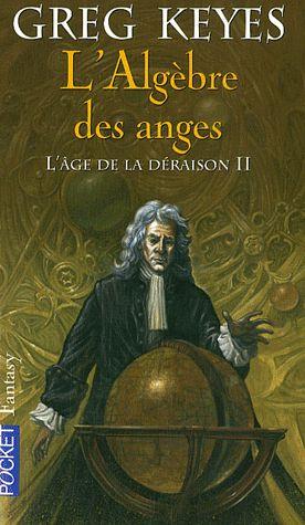L'âge de la déraison Tome 2 – L'Algèbre des anges – Greg Keyes – Pocket