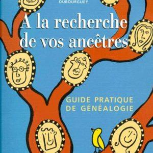 A la recherche de vos ancêtres – Guide pratique de généalogie – Flammarion – avec Cédérom –