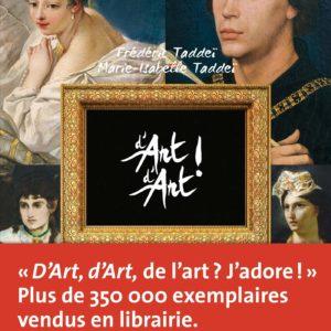 D'art d'art ! Frédéric Taddeï – Marie-Isabelle Taddeï – Editions Chêne –