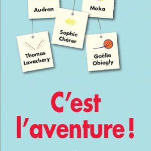 C'est l'aventure – Audren-Moka-Sphie Chérer-Thomas Lavachery-Gaëlle Obiegly – Collection Médium – L'école des loisirs