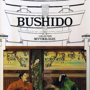 Bushido – Vannereau-Paucard – Collection Mythologie – Editions Glénat –