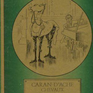 Caran D'Ache – Chevaux et bric à brac – Grands illustrateurs – Editions de l'Agora –
