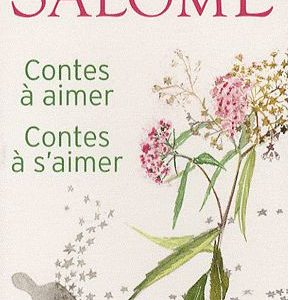 Contes à aimer – Contes à s'aimer – Jacques Salomé – Le livre de poche –