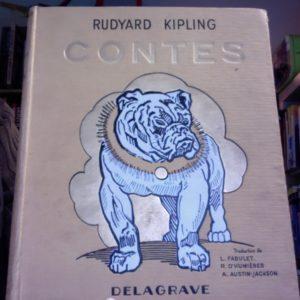 Contes – Rudyard Kipling – Traduction de L. Fabulet – R. D'Humières & A. Austin-Jackson – Editions Delagrave 1950 –