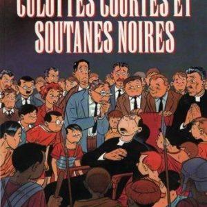 Culottes courtes et soutanes noires – Jean-François Biard – L'Echo des Savanes/Albin Michel –