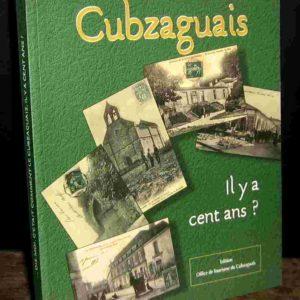 Dis-moi, c'était comment le Cubzaguais il y a cent ans ? Collectif – Edition Office de Tourisme du Cubzagais –