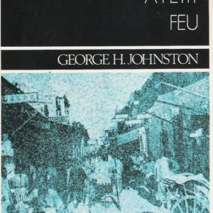 A petit feu – George H. Johnston – Editions Opta – 1975
