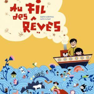 Au fil des rêves – Sophie Guiberteau – Gaëlle Duhazé – Editions Chan-Ok – Octobre 2012 –