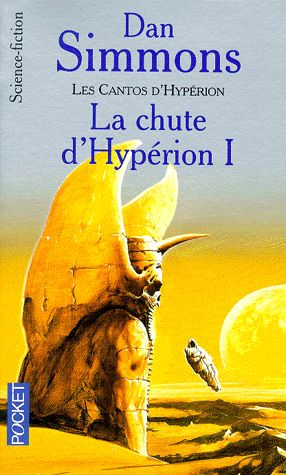 Les Cantos d'Hypérion Tome 3 La chute d'Hypéron I – Dan Simmons – Pocket –